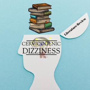 Cervicogenic Dizziness Literature Review